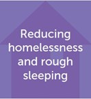 Reducing homelessness and rough sleeping